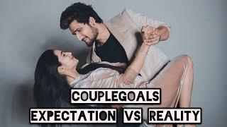 Couple Goals - Expectations Vs Reality - Hunny Sharma