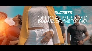 SANJANA  - CHUTNEY MASHUP   PROD. BY SLCTBTS (OFFICIAL MUSICVIDEO)