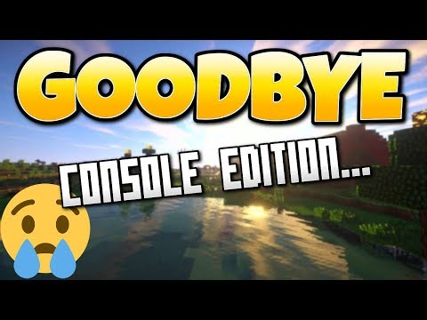 Minecraft GoodBye Console Edition! Better Together Update Details- PS4 Edition & MODS