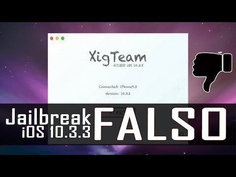 XigTeam Jailbreak iOS 10.3.3 FALSO