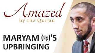 Amazed by the Quran with Nouman Ali Khan: Maryam