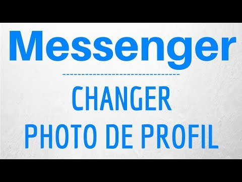 CHANGER PHOTO Messenger, comment changer sa photo de profil sur Messenger