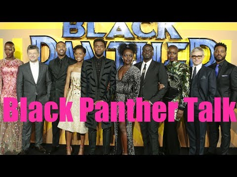 Let's Talk About Black Panther ...