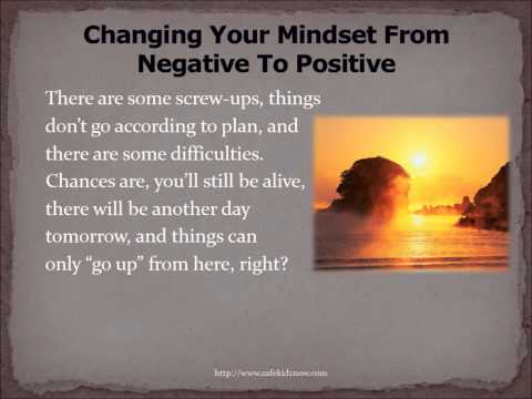 3 - Changing Your Mindset From Negative To Positive
