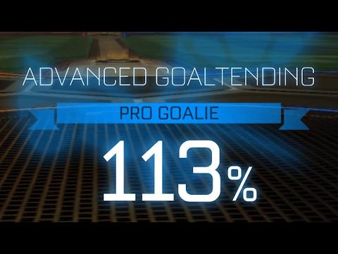Rocket League - Advanced Goaltending 113%