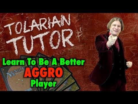 Tolarian Tutor: Learn To Be A Better Aggro Player in Magic: The Gathering
