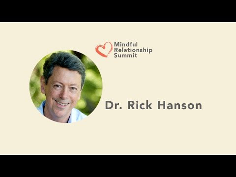Dr. Rick Hanson - Building the Foundations of a Healthy Relationship