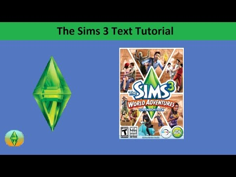 The Sims 3 Text Tutorial: World Adventures expansion pack
