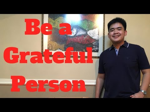 How to Develop Gratitude - How to be a grateful person.