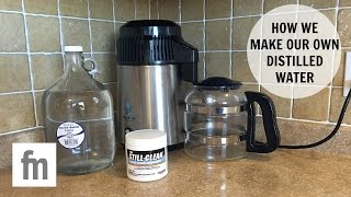 How We Make Our Own Distilled Water Family Minimalism