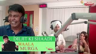 Diljit Dosanjh wala Murga | Mirchi Murga | RJ Naved