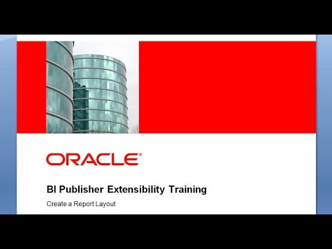 BI Publisher Extensibility Training - How to Create a Report Layout