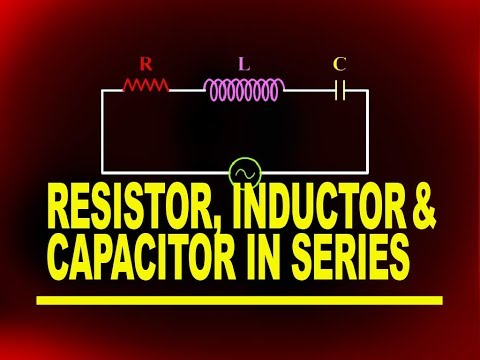 Resistor, Inductor and Capacitor in Series | Physics4Students