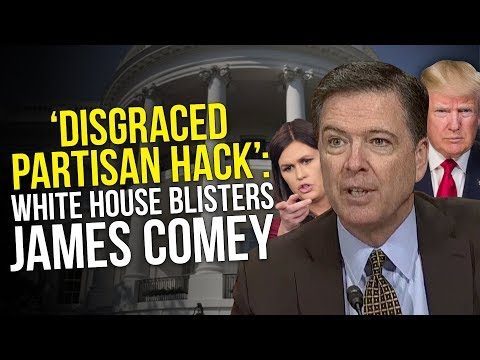 'Disgraced Partisan Hack': White House Blisters Former FBI Director James Comey