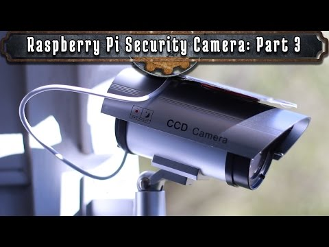 How To Make A Raspberry Pi Security Camera: Part 3