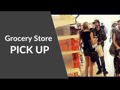 Grocery Store Pick Up - Day Game Picking Up a Girl at the Grocery Store/Super Market