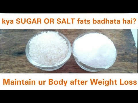 क्या चीनी या नमक आपका वजन बढ़ता है ? | Maintain your BODY | Weight loss TIPS | Dr Shalini
