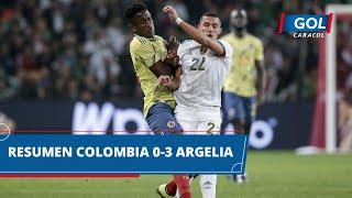 Colombia vs Argelia (0 - 3): goles, resumen y mejores acciones del partido