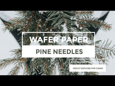 Wafer Paper Pine Needles with Design Space Cut File