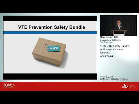 Latest OB Safety Bundle: Anticoagulation and Neuraxial Anesthesia  - Mark Rollins, M.D., Ph.D