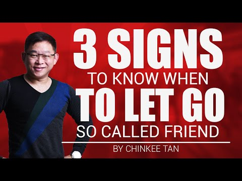 3 SIGNS TO KNOW WHEN TO LET GO OF A SO CALLED FRIEND