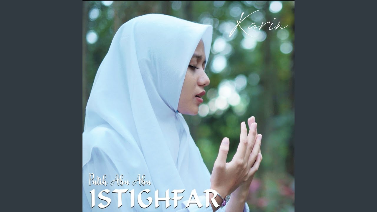 Download Putih Abu Abu - Istighfar (feat. Karin) MP3 Gratis