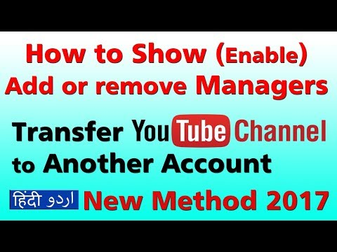 New Method - Transfer YouTube Channel to Another Google Account - Show/Enable Add or Remove Managers