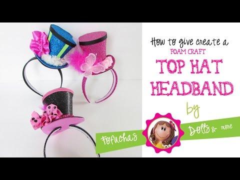 Top Hat Headband Tutorial - Foam Craft Sheets