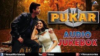 Pukar | Audio Jukebox  | Madhuri Dixit ,Anil Kapoor
