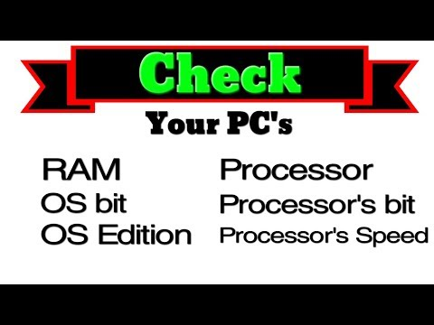 How To Check PC's  RAM, Processor,  Processor's Speed & bit, OS edition & bit ?