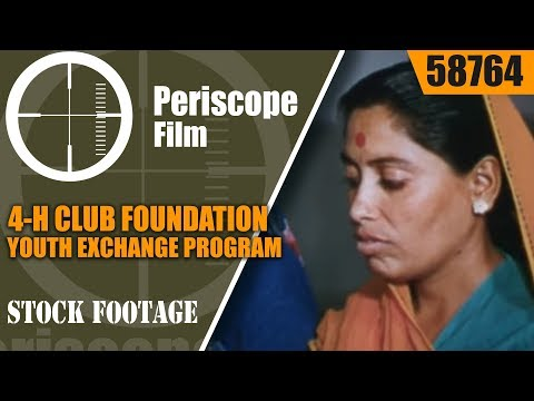 4-H CLUB FOUNDATION YOUTH EXCHANGE PROGRAM IN RURAL INDIA  58764