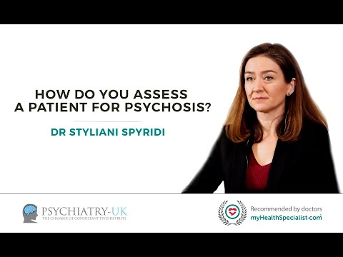 How do you assess a patient for psychosis?