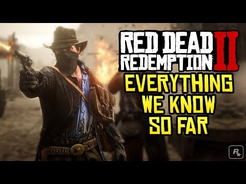 Red Dead Redemption 2 - Everything We Know So Far That is 100% Confirmed
