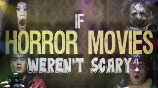 If Horror Movies Weren
