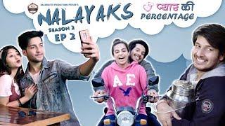 Nalayaks | Web Series | S02 E02 - प्यार की Percentage  |Pawan Yadav|Rajat Verma|Nazarbattu
