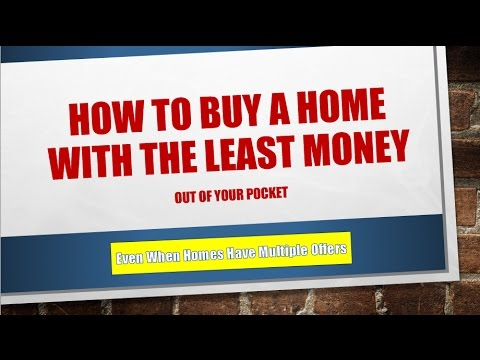 How to Buy A Home With The Least Money Out of Pocket