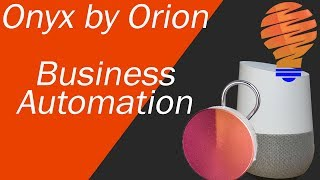 How Does Onyx by Orion Help With Small Business Automation?