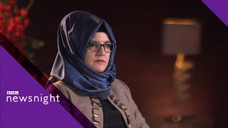 Jamal Khashoggi's fiancee, Hatice Cengiz, on his murder - BBC Newsnight