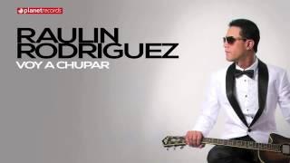 RAULIN RODRIGUEZ 2015 - 2016 Voy A Chupar (Official Web Clip)