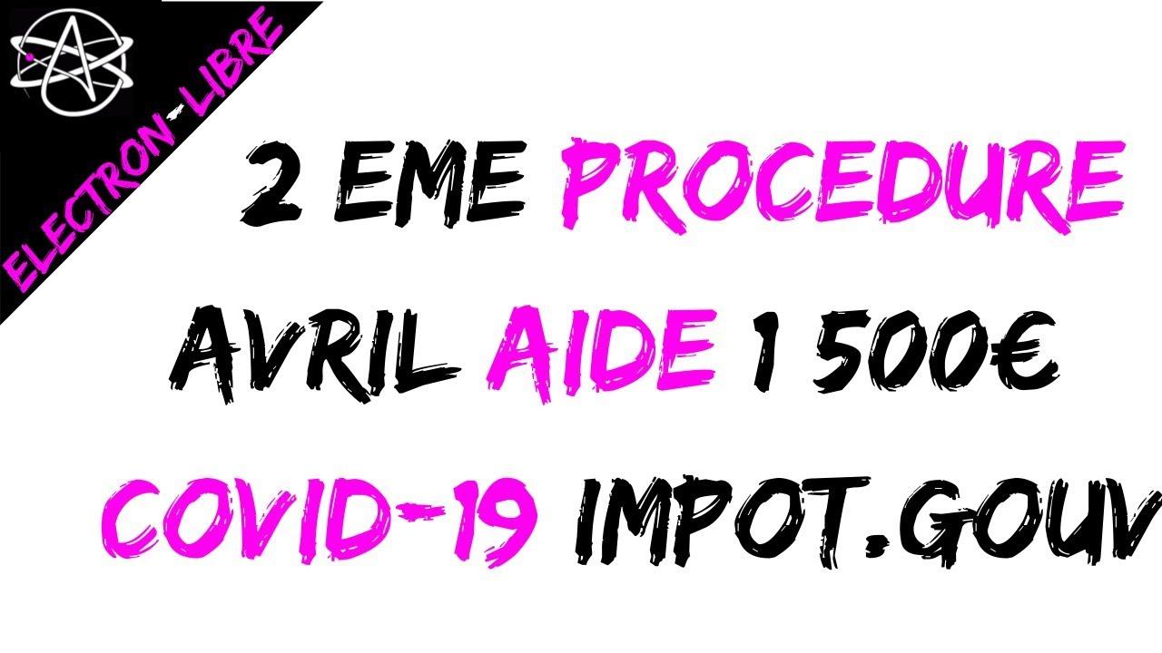 2 eme PROCÉDURE AVRIL AIDE 1500€ COVID-19 IMPOT.GOUV
