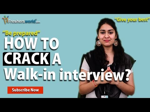 How to crack a Walk-in interview?