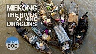 Mekong. The River of Nine Dragons | Planet Doc Full Documentaries