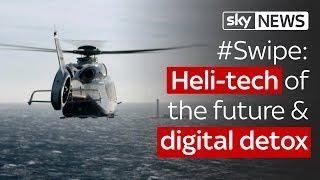Swipe | Heli-tech of the future & digital detox