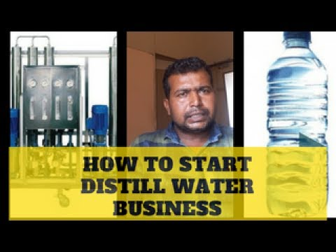 HOW TO START DISTIL WATER BUSINESS?