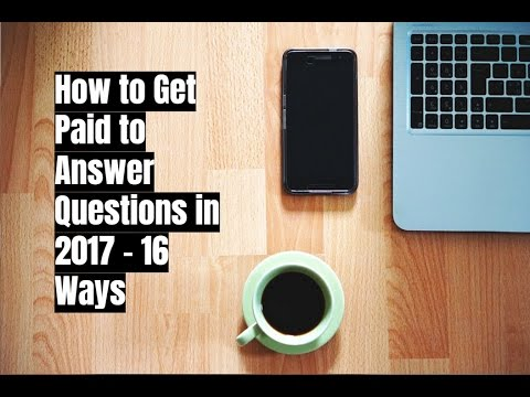 How to Get Paid to Answer Questions in 2017 - 16 Ways
