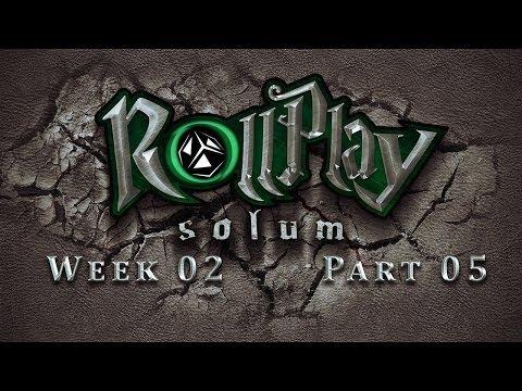 RollPlay Solum - Week 2 - Part 5  - Tabletop D&D Campaign