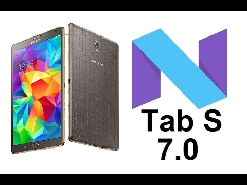 Install Android 7.0 Nougat on the Galaxy Tab S