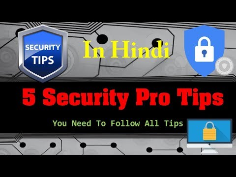 5 Security Pro Tips || You Need To Follow All Tips ||  Secure your self on Internet in Hindi