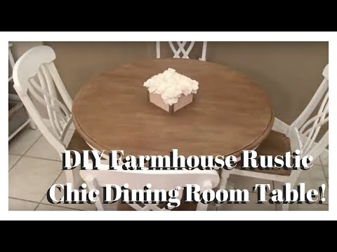 DIY Farmhouse Rustic Chic Dining Room Table Makeover