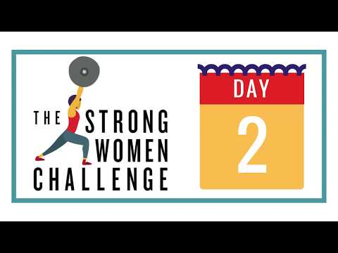 The Strong Women Challenge - Day 2